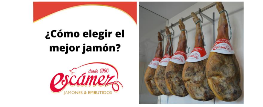 ¿Cómo elegir el mejor jamón a la hora de comprar?